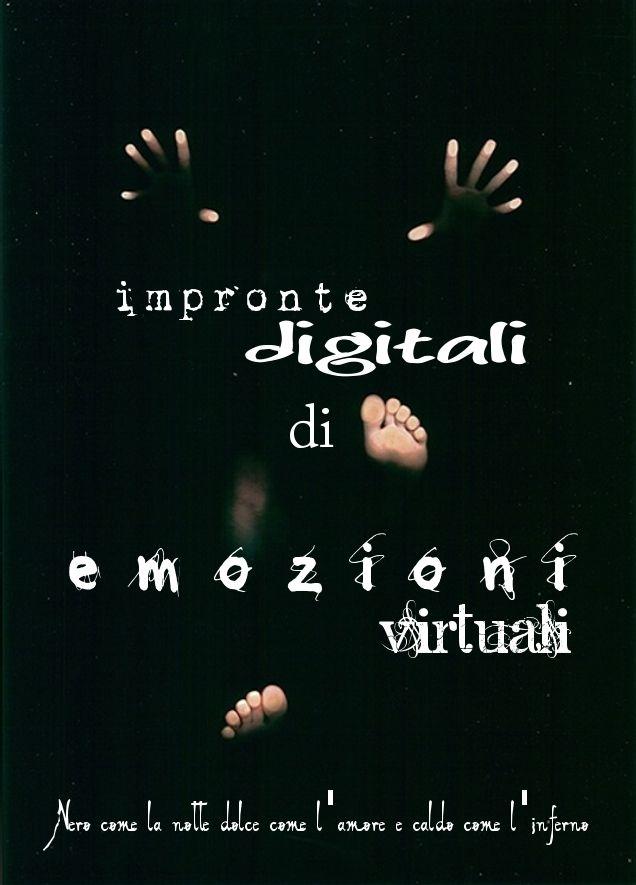 Impronte digitali di emozioni virtuali. L.B.©