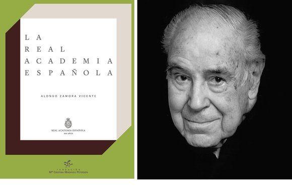 A la izquierda, cubierta de «La Real Academia Española» y, a la derecha, imagen de Alonso Zamora. Foto: © Julián Quintanilla.