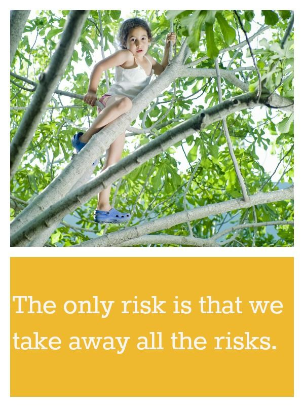 """""""The only risk is that we take away all the risks.""""  {There is a place for risk and the unknown within early childhood. It is present throughout life and our children have to learn to process it early on to be successful.}"""