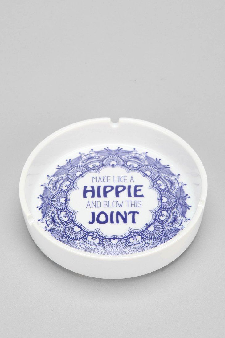 Make Like A Hippie And Blow This Joint Ashtray ~i got dis *~*~*~* :) :) ~!* {iluvejessica}