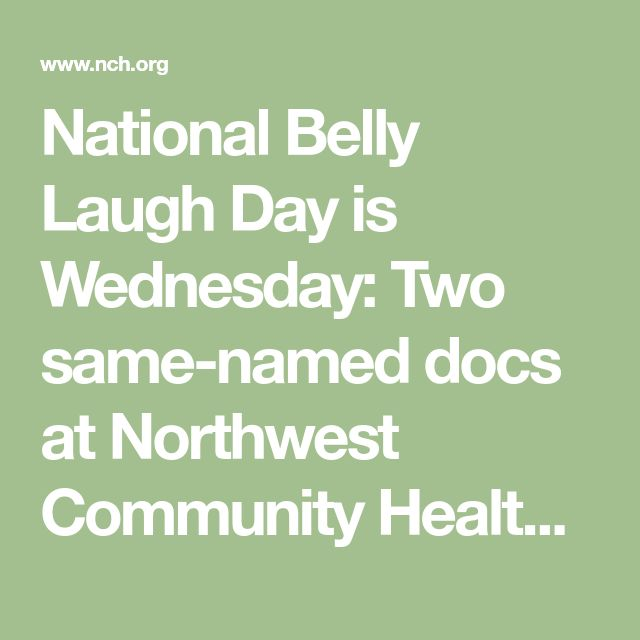 National Belly Laugh Day is Wednesday: Two same-named docs at Northwest Community Healthcare (NCH) crack up about laughter's benefits