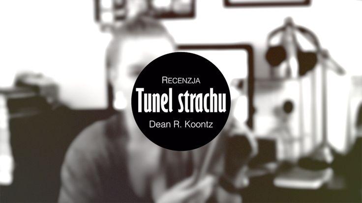 Recenzja   Tunel strachu - Dean R. Koontz http://thecarolinasbook.net/recenzja-tunel-strachu-dean-r-koontz/