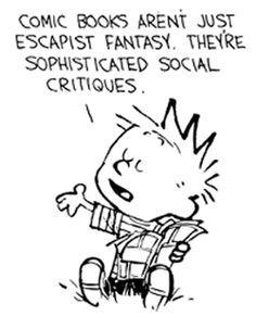 Comic books aren't just escapist fantasy.. they're sophisticated social critiques..