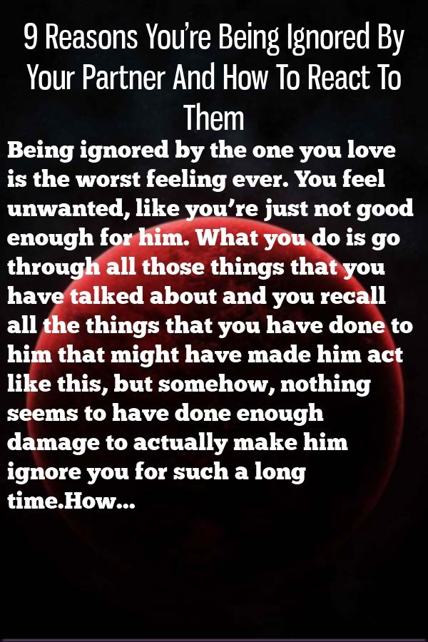 9 Reasons You Re Being Ignored By Your Partner And How To React To Them Relationship Priorities Relationship Quotes Relationship Talk