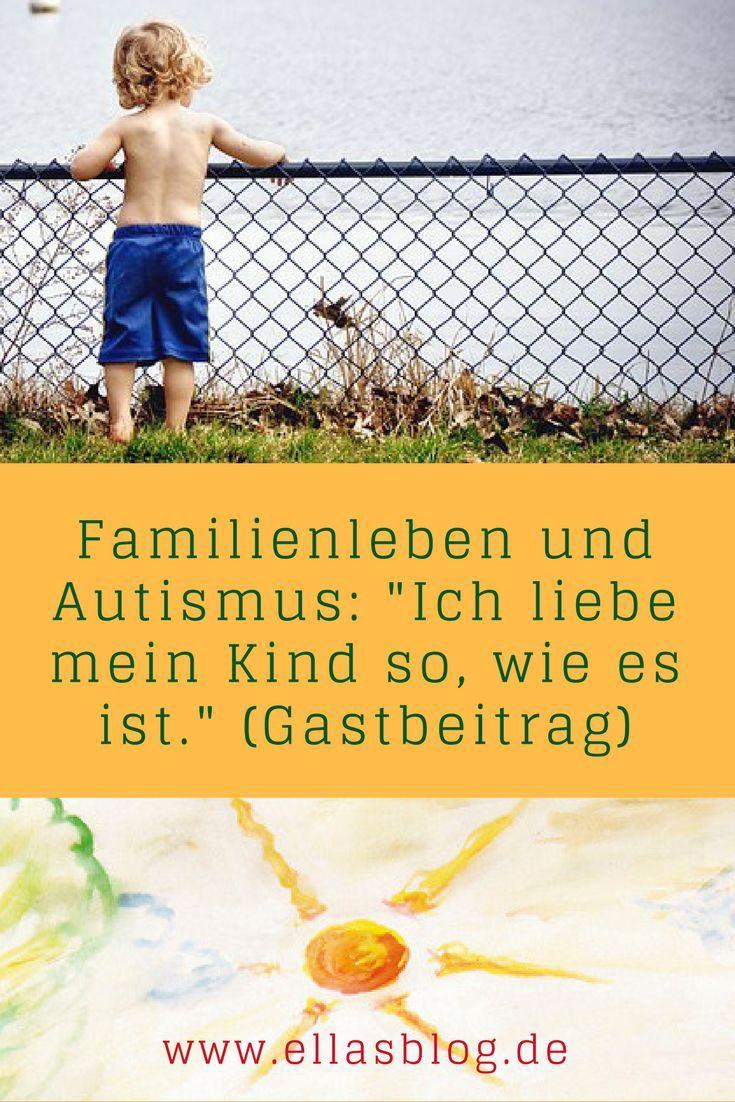 Gastbeitrag Von Joy Ich Liebe Mein Kind Einfach So Wie Es Ist In 2020 Mit Bildern Ich Liebe Meine Kinder Autismus Kinder