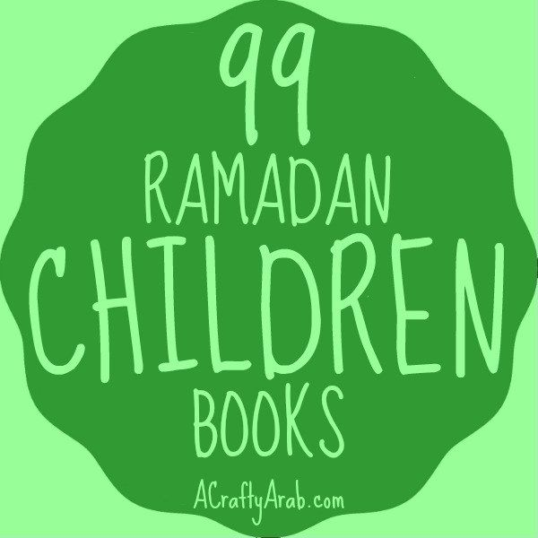 A Crafty Arab: 99 Ramadan Children Books - Ramadan will be starting in a few days and it's time to change out our coffee table books. I love leaving children's books out on our table for guests.   Books on Ramadan were very scarce when I was a child, but luckily my own daughters will not have this problem. Especially now that self …