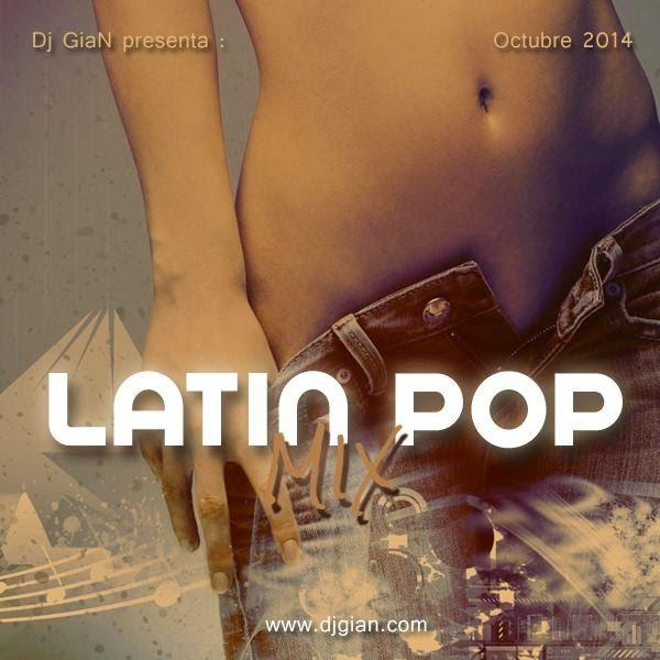descargar Pack LatinPop Mix – Oct 2014 (Sin Cuña) [MIX] - Dj GiaN | DESCARGAR MUSICA REMIX GRATIS