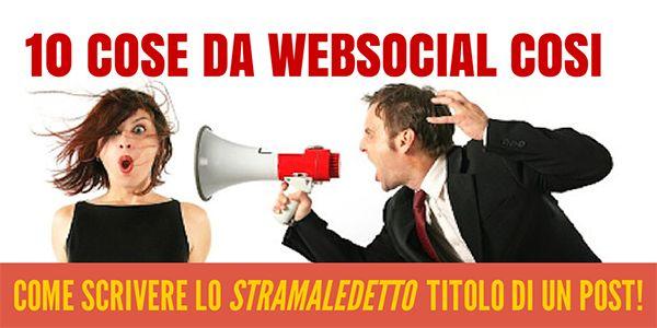 10 Cose da Websocialcosi: Come scrivere il Titolo di un Post   OgniTantoPenso