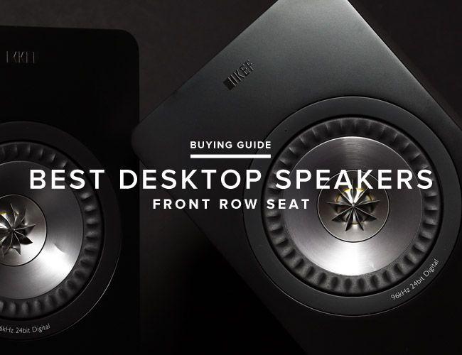 Front Row Seat: 10 Best Desktop Speakers