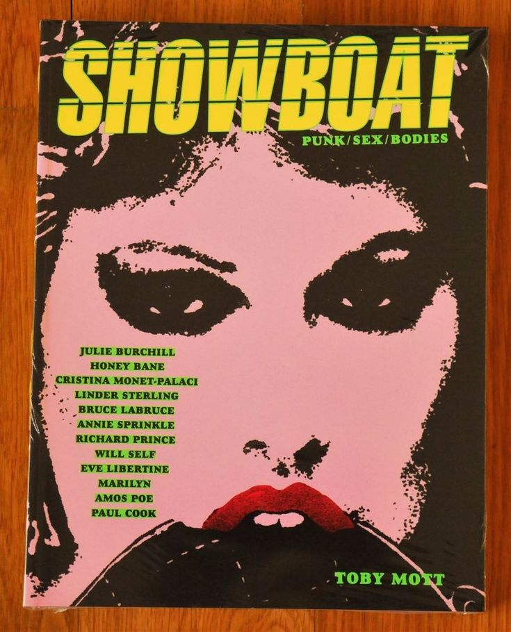 Showboat: Punk/Sex/Bodies explores sex in punk and punk in sex. Alongside written contributions from Julie Burchill, Paul Cook, Vivien Goldman, Eve Libertine, Bruce LaBruce, Amos Poe, Richard Prince and Will Self among many others. | eBay!