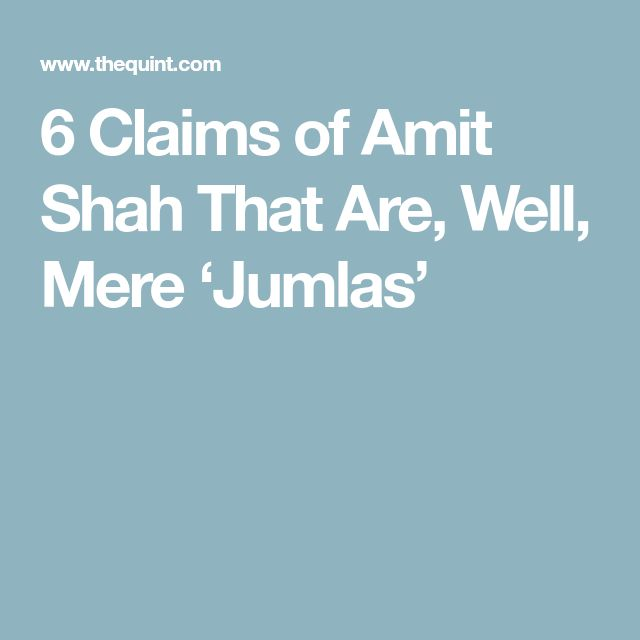 6 Claims of Amit Shah That Are, Well, Mere 'Jumlas'