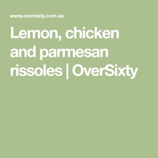 Lemon, chicken and parmesan rissoles | OverSixty