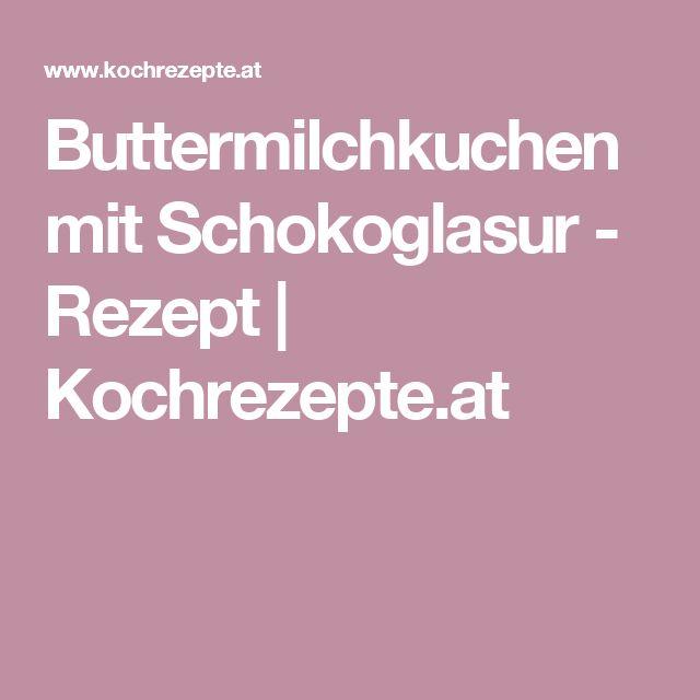 Buttermilchkuchen mit Schokoglasur - Rezept | Kochrezepte.at