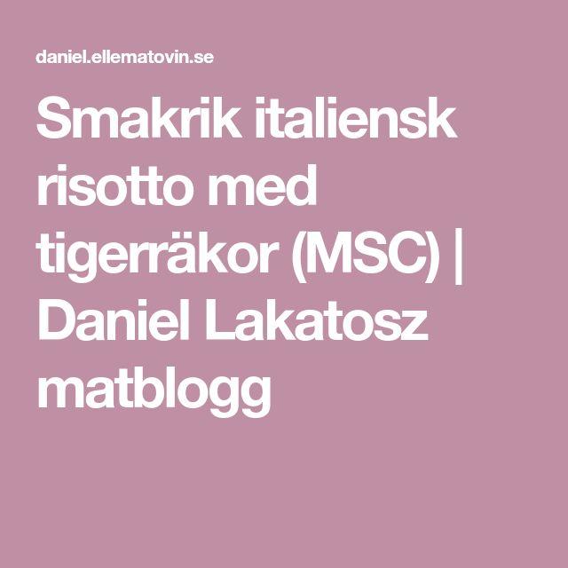 Smakrik italiensk risotto med tigerräkor (MSC) | Daniel Lakatosz matblogg