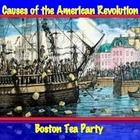 Causes of the American Revolution: Boston Tea Party (Part 6 of 9)