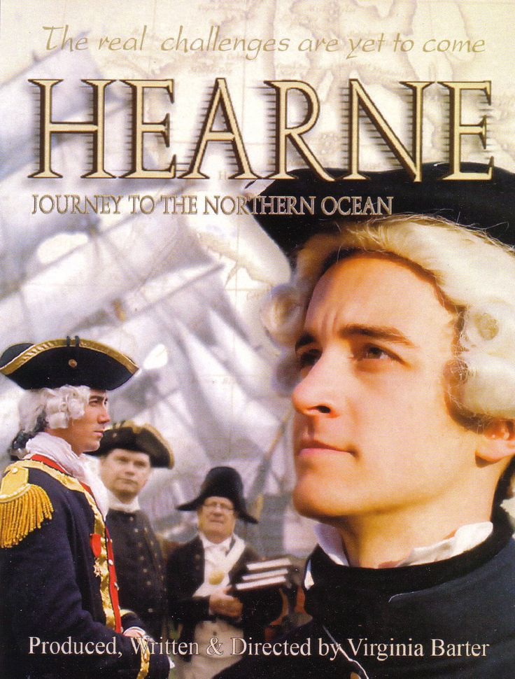 """Hearne directed by Virginia Barter: """"This is the story of the young English explorer, Samuel Hearne, and the French attack on Fort Prince of Wales, Hudson Bay, in 1782.  Against the backdrop of the American Revolution, the French Admiral, Jean Francois de Galaup, comte de Laperouse, destroys the English fur trading post and takes Hearne prisoner."""""""