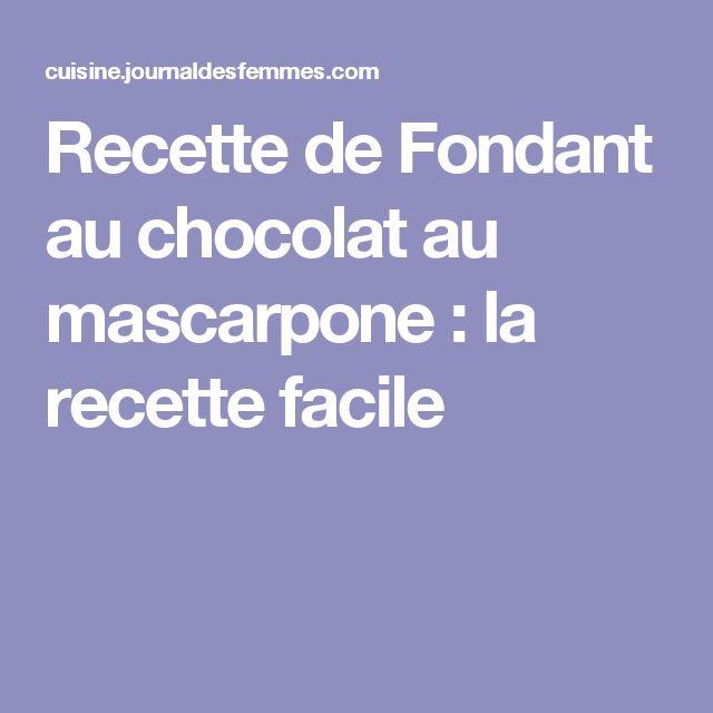 Recette de Fondant au chocolat au mascarpone : la recette facile