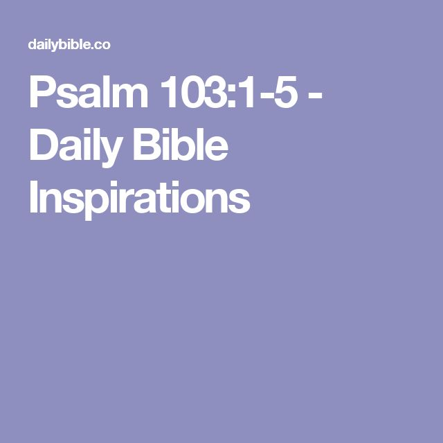 Psalm 103:1-5 - Daily Bible Inspirations