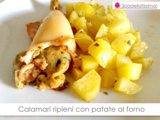 Spadellatissima!: Calamari ripieni con patate al forno