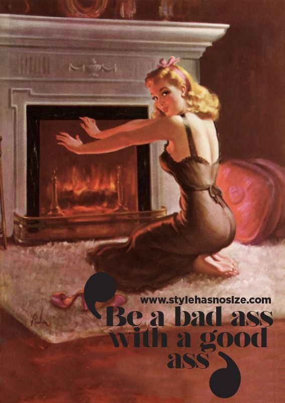 … with a good ass - Style has No size Be a bad ass with a good ass 50s pinup