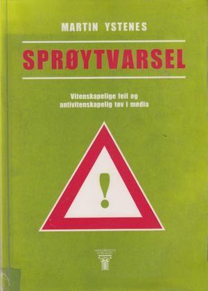 """""""Sprøytvarsel - vitenskapelige feil og antivitenskapelig tøv i media"""" av Martin Ystenes"""