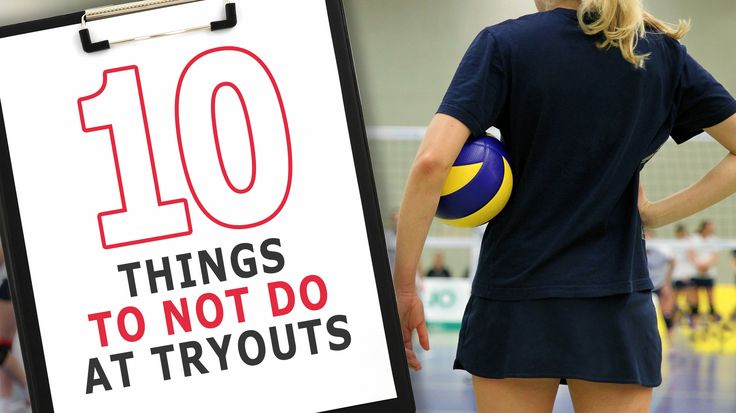 10 things you don't want to do at volleyball tryouts