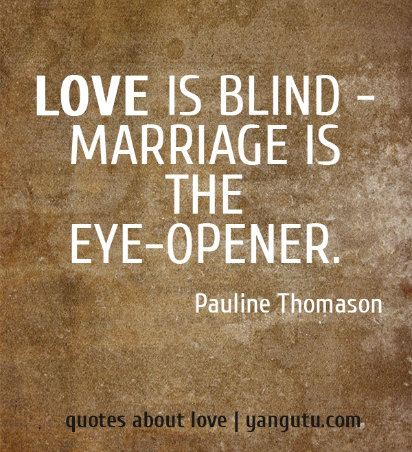 Blind Quotes: Marriage Is The Eye-opener,