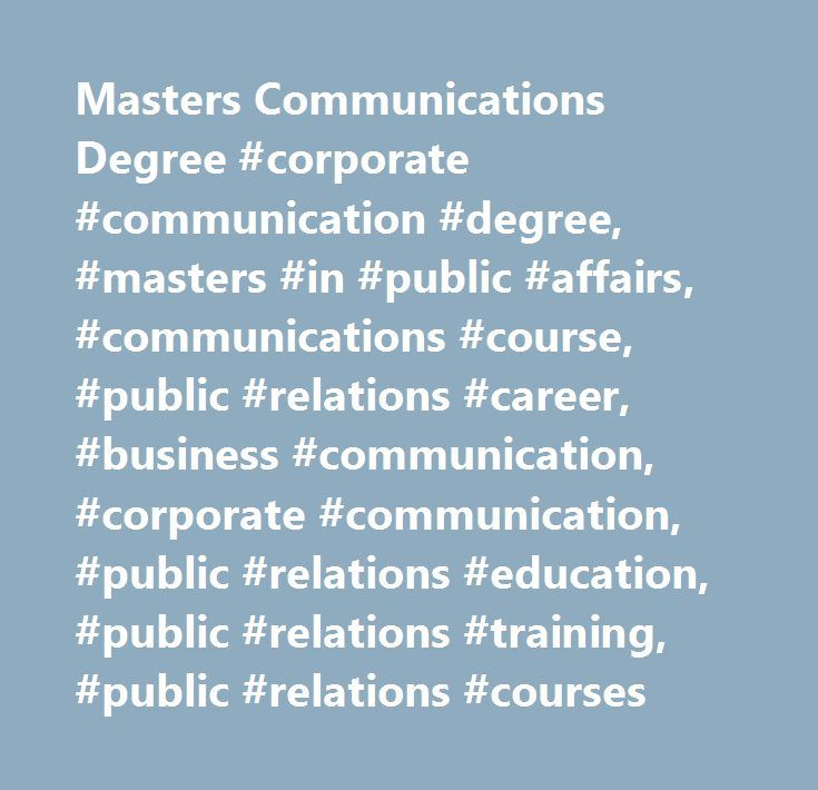 Masters Communications Degree #corporate #communication #degree, #masters #in #public #affairs, #communications #course, #public #relations #career, #business #communication, #corporate #communication, #public #relations #education, #public #relations #training, #public #relations #courses…