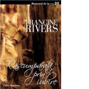 Recenzie: Rascumparata prin iubire de Francine Rivers