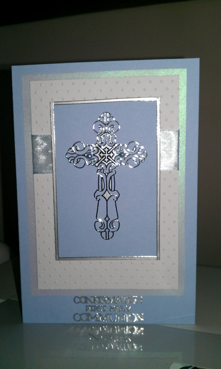 Confirmation and First Holy Communion card. Going to design a stamp with this sentiment.