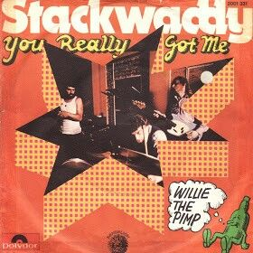 "STACKWADDY ""You Really Got Me"" b/w ""Willie The Pimp"" 1972 Polydor-DANDELION (German) Savage Proto-Punk...Not in the typical Brit-Glitter pre Punk. Fits more with the 1974-5 Punk scene in the US.. Their two best tracks other than ""Rosalyn"" KINKS cover & FRANK ZAPPA-CAPTAIN BEEFHEART covers. Still haven't heard ""I got Ozzy by the Throat""..Maybe from their gigs with BLACK SABBATH.."