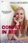 Holly McQueen  / Confetti in bed  Een jonge vrouw denkt haar roeping gevonden te hebben als weddingplanner. Als 'haar' eerste bruiloft eindigt in complete chaos, wordt ze ontslagen en begint ze voor zichzelf.