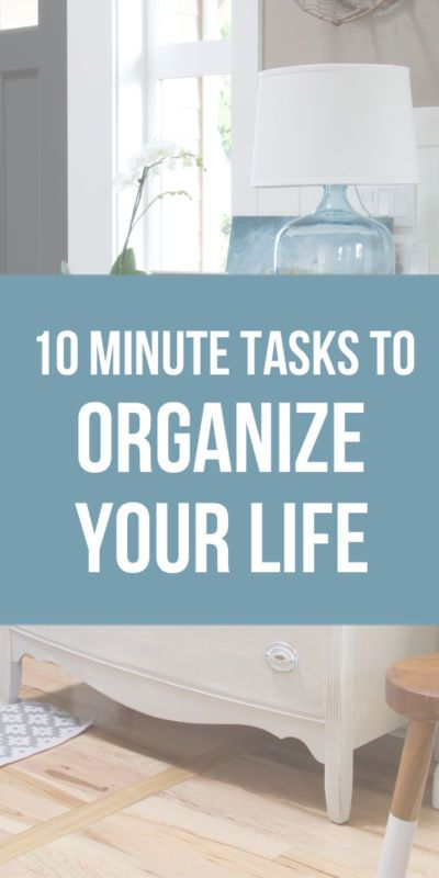 Minute Tasks To Organize Your Life