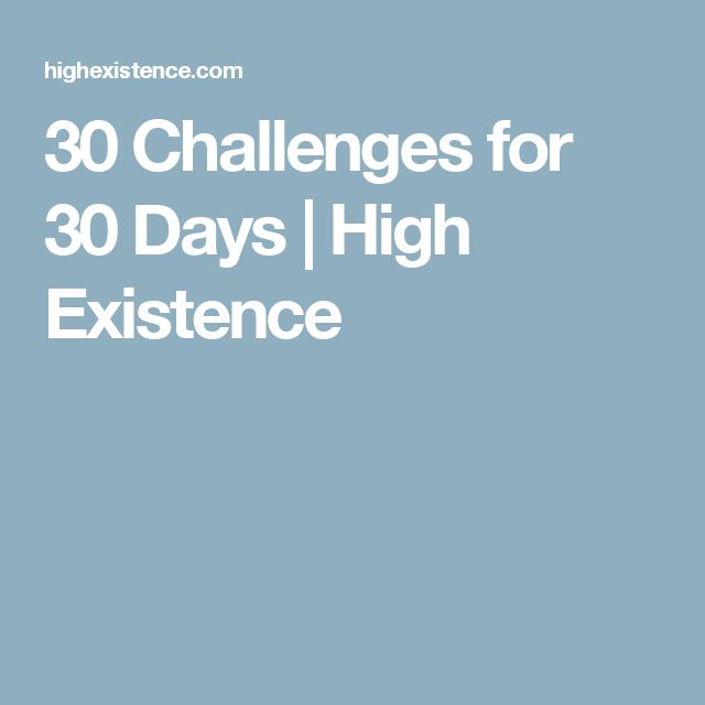 30 Challenges for 30 Days | High Existence