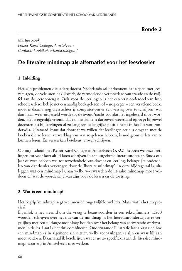 Martijn Koek, De literaire mindmap als alternatief voor het leesdossier. Conferentie Het Schoolvak Nederlands, Bundel 24 (2010).  Uitstekend idee!
