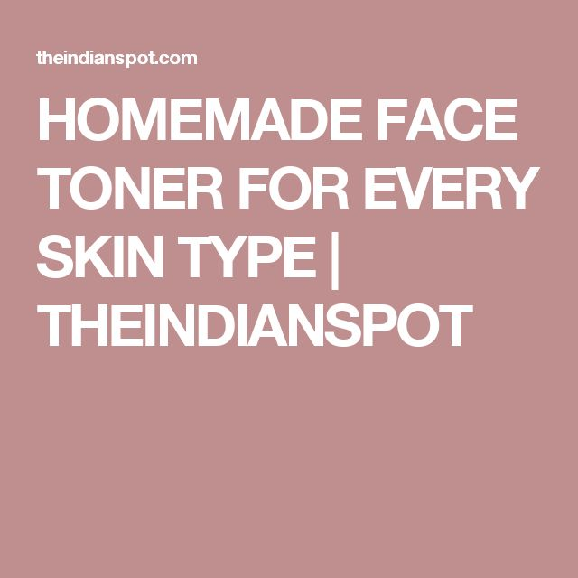 HOMEMADE FACE TONER FOR EVERY SKIN TYPE | THEINDIANSPOT