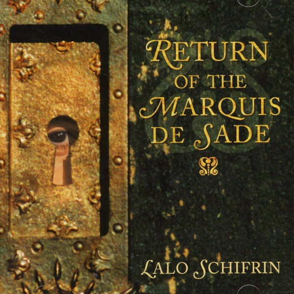 Lalo Schifrin: Return Of The Marquis De Sade