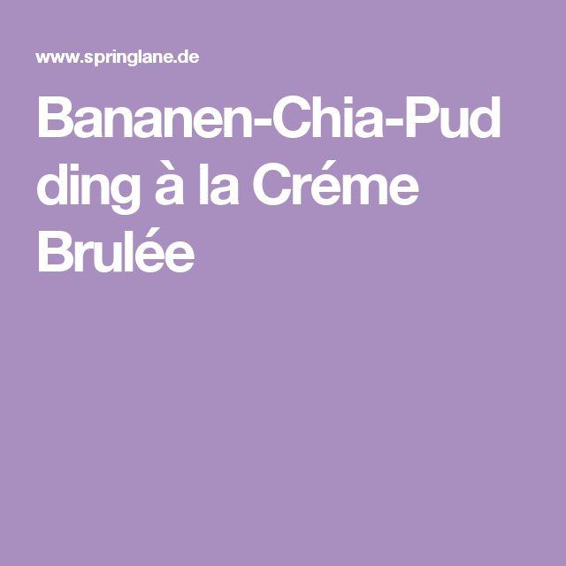 Bananen-Chia-Pudding à la Créme Brulée