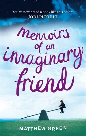 """Memoirs of an Imaginary Friend - The Guardian may have commented that """"the trend for unworldly child narrators is becoming tiresome"""" - but I think this deserves its Good Reads 5 stars. A must read and un-put-downable!"""
