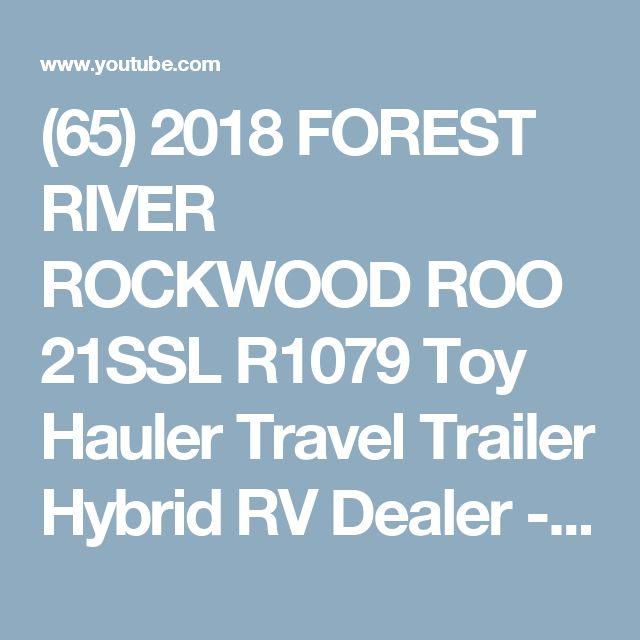 (65) 2018 FOREST RIVER ROCKWOOD ROO 21SSL R1079 Toy Hauler Travel Trailer Hybrid RV Dealer - YouTube