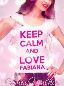 Segnalazione - KEEP CALM AND LOVE FABIANA di Vivien Walker http://lindabertasi.blogspot.it/2015/11/segnalazione-keep-kalm-and-love-fabiana.html