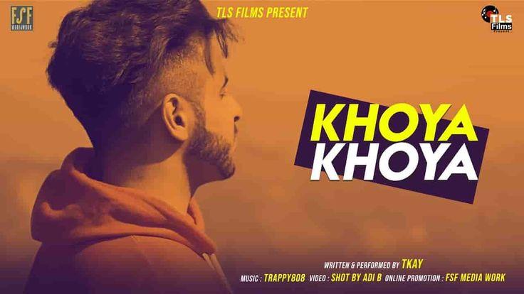 Khoya khoya lyrics by tkay is latest hindi rap song sung