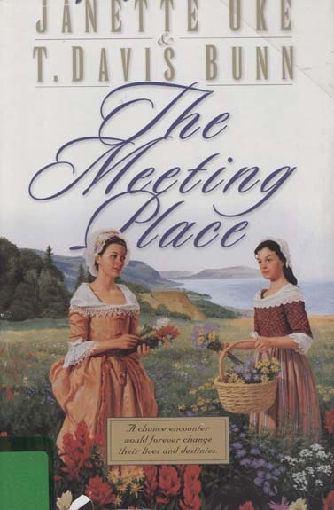 The Meeting Place - Janette Oke & T. Davis Bunn