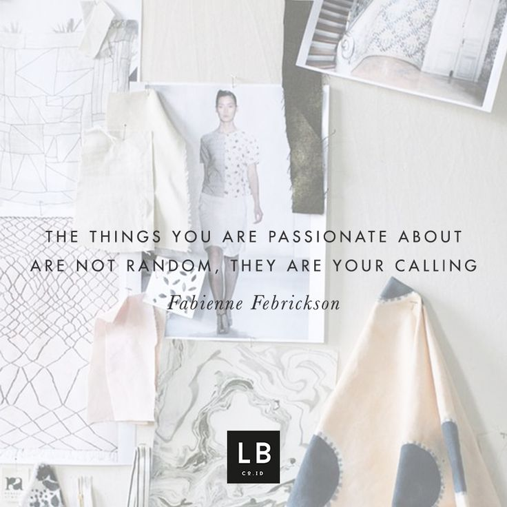 The things you are passionate about are not random, they are your calling - Fabbiene Febrickson