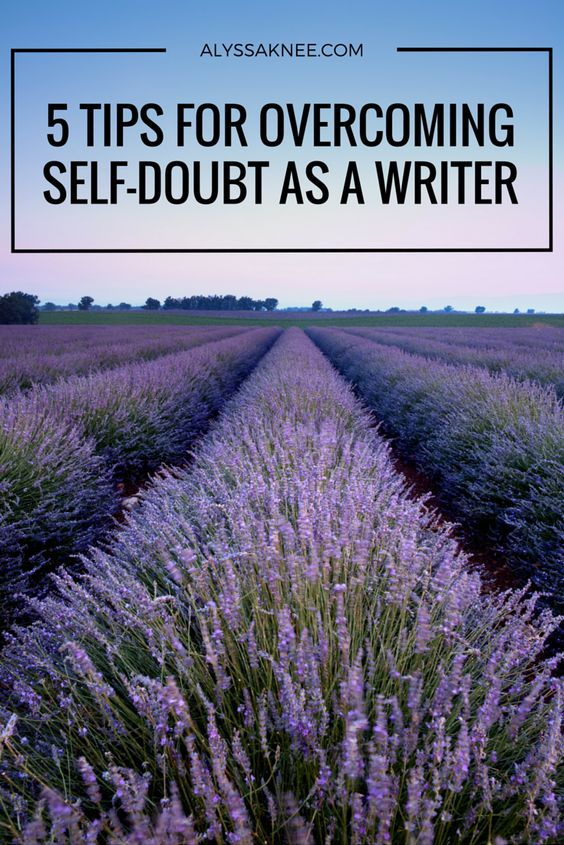5 Tips For Overcoming Self-Doubt as a Writer - ALYSSA KNEE