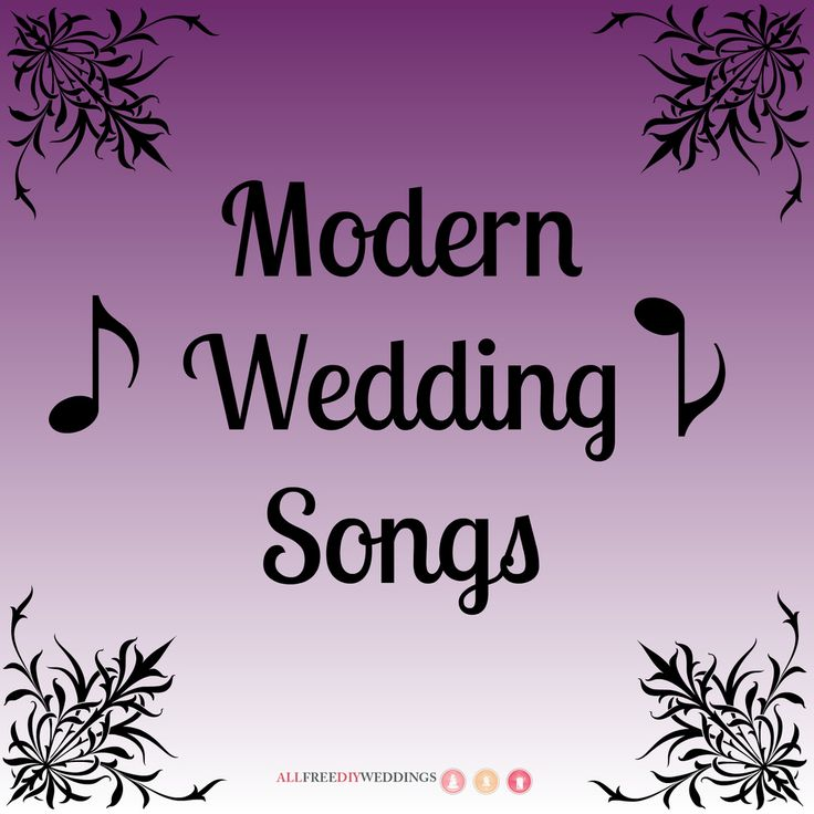 32 Modern Wedding Songs The Top For Contemporary Bride