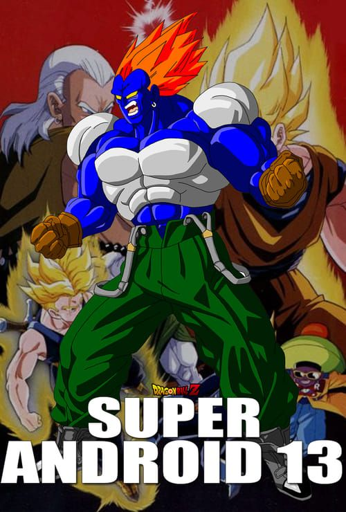 Hd 1080p Dragon Ball Z Super Android 13 full movie