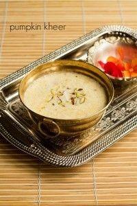 pumpkin kheer recipe, kaddu ki kheer or pumpkin payasam