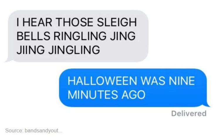 This describes conversations between me and my mum I was already singing Christmas songs before Halloween lol