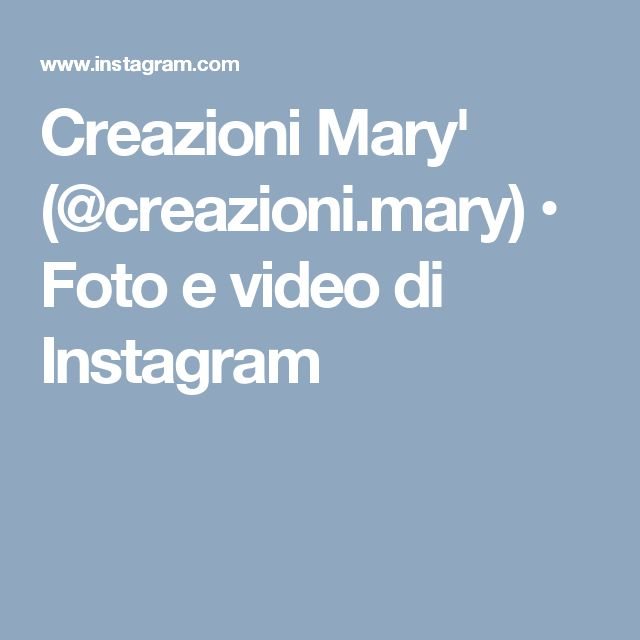 Creazioni Mary' (@creazioni.mary) • Foto e video di Instagram